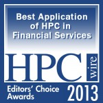 2013 Editors' Choice Award for Best Use of HPC in Financial Services